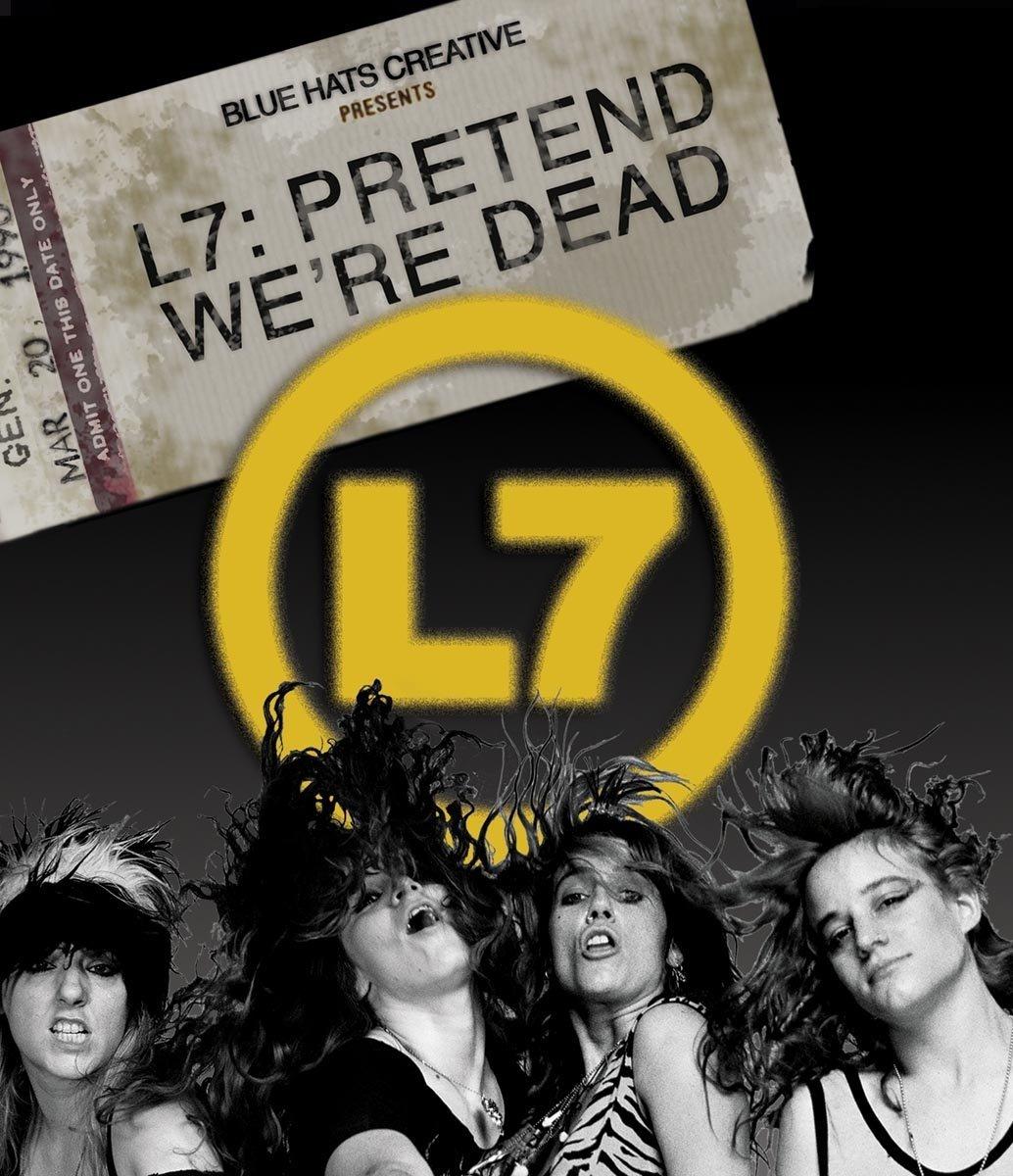 L7: Pretend We're Dead