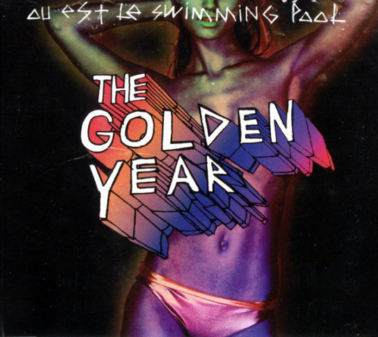 The Golden Year - Ou Est Le Swimming Pool